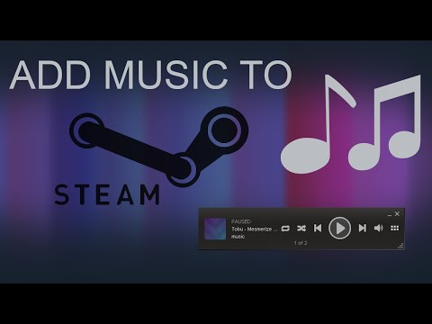 ♪ How To Add Music To Steam Music