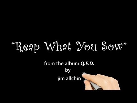 """jim allchin - """"Reap What You Sow"""" Official Video"""