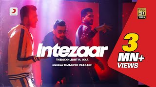 Intezaar - Official Music Video | THEMXXNLIGHT feat. Ikka | Sledgren | Tejasswi Prakash