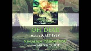 SECRET EYES - Oh Dear - ft. Jonny Craig (Official Stream)