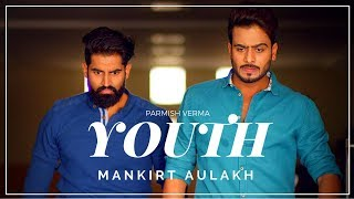 SHER KADE RAKHADE NI KUTTE - Youth - Mankirt Aulakh FULL VIDEO SONG Ft. PARMISH VERMA