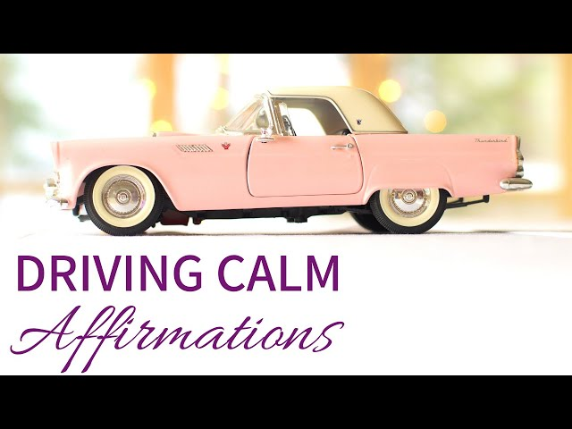 Affirmations for Driving Anxiety | DRIVING ANXIETY SELF HELP (Driving Affirmations)