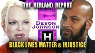 Black Lives Matter: A reaction on Injustice (1/3) - Devon Johnson, Herland Report TV (HTV)