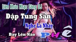 Liên Khúc Nhạc Sống DJ Không Lời Đập Tung Sàn ( Lên Nóc Nhà )