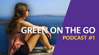 Green On The Go - Pilot #1   Sustainable Travel Podcast ♻️