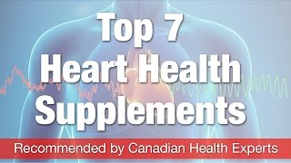 Top 7 Heart Health Supplements Recommended by Canadian Health Experts