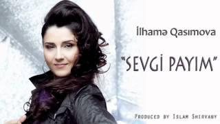 Gambar cover Ilhame Qasimova - Sevgi Payim (Official Music Audio)