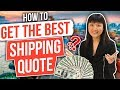 🔥🔥 HOW TO GET THE BEST SHIPPING QUOTE? | 5 TIPS TO SAVE MONEY