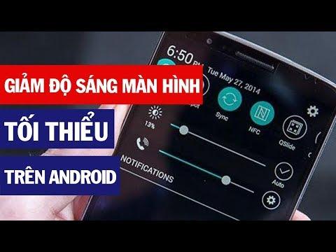 Giảm Độ Sáng Màn Hình Tối Thiểu Trên Android