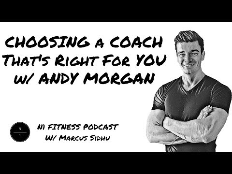 18: Choosing A Coach That's Right For You w/ Andy Morgan
