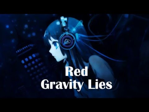 Nightcore - Gravity Lies RED subscriber request