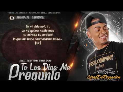 To Los Dias Me Pregunto - Endo Ft Gotay Ozuna Y Benny Benni (Remix)