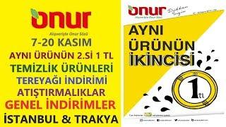 Gambar cover ONUR MARKET 7 - 20 KASIM 2019 İSTANBUL & TRAKYA İNDİRİMLERİ / ONUR MARKETTE 2. ÜRÜN 1 TL