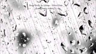 KEEP SHELLY IN ATHENS - Silent Rain (Last Chance Remix)