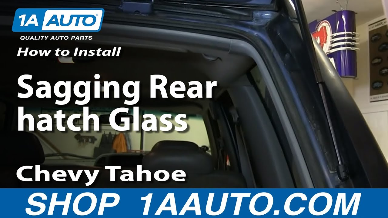 How To Install Fix Sagging Rear Hatch Glass 1996 99 Chevy
