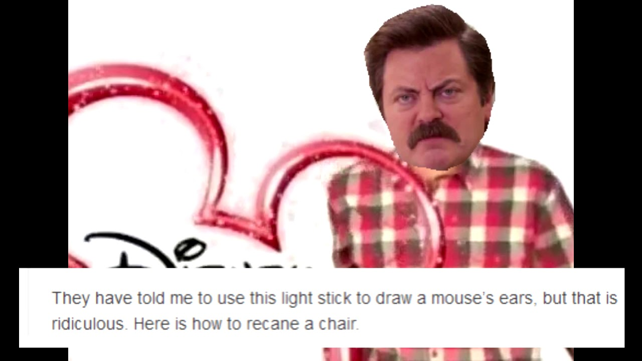 I'm Ron Swanson and you are watching The Disney Channel