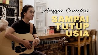 Download lagu Sampai Tutup Usia - Angga Candra Sutowo Mowoarso