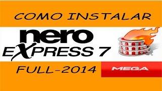 Como Descargar E Instalar Nero Express 7 |MEGA| 2016