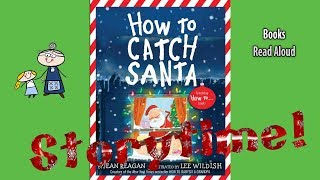 HOW TO CATCH SANTA Read Aloud ~ Christmas Story ~ Christmas Books for Kids