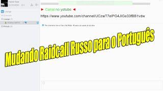 Como Baixar/Instalar/Configurar O Raidcall Russo Para O Português
