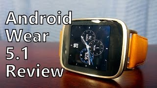 Android Wear 5.1 on the Asus ZenWatch - New Features and Review!