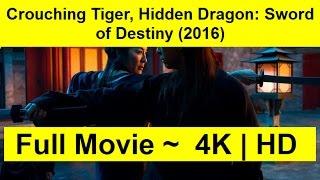 Crouching Tiger, Hidden Dragon: Sword of Destiny Full Length