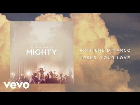 Kristene DiMarco - Jesus, Your Love (Lyrics And Chords/Live)