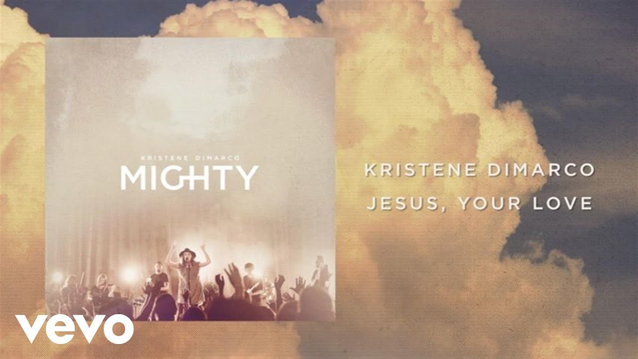 Kristene DiMarco - Jesus, Your Love (Lyrics And Chords/Live)