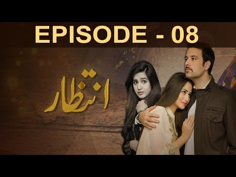 Intezaar - Episode 08   A Plus