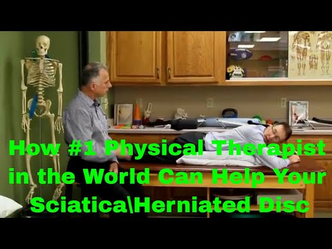 How #1 Physical Therapist in the World Can Help Your Sciatica/Herniated Disc.