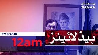 Samaa Headlines - 12AM - 22 May 2019