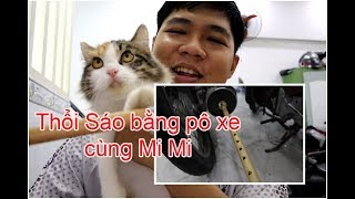 Thử gắn Sáo Trúc vào pô xe máy - thổi sáo cùng bé mèo Mi Mi