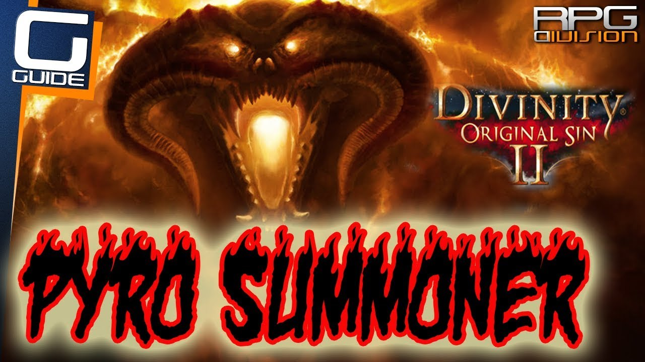 DIVINITY ORIGINAL SIN 2 - ULTIMATE PYRO SUMMONER AGGRESSIVE BUILD