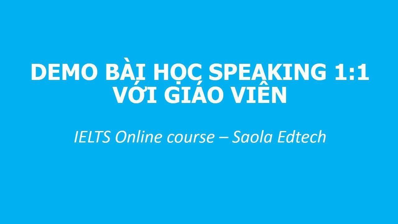 [Demo] Khóa học IELTS Speaking 1:1 Online (Khóa học Speaking một thầy một trò trực tuyến)