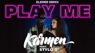 Karmen feat. Stylo G - Play Me Elemer Remix