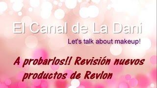 A Probarlos!!! Revisión nuevos productos de Revlon  - El Canal de la Dani thumbnail