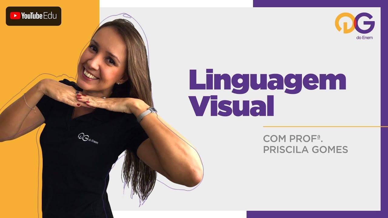 Linguagem Visual - Linguagens com a Prof. Priscila Gomes