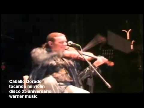 Caballo Dorado Tocando Mi Violin 25 Aniv Youtube