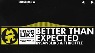 [Electro] - Insan3Lik3 & Throttle - Better Than Expected [Monstercat Release] thumbnail