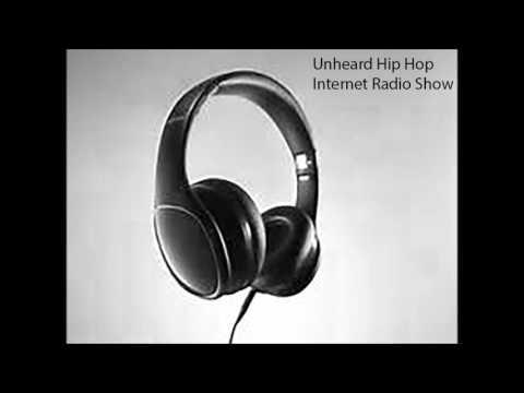 Unheard Hip Hop Internet Radio Show #1