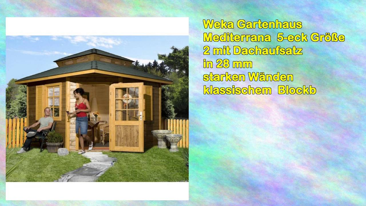 weka gartenhaus mediterrana 5eck gr e 2 mit dach youtube. Black Bedroom Furniture Sets. Home Design Ideas