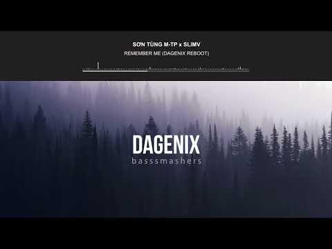 Sơn Tùng M-TP x SlimV - Remember Me (DAGENIX Reboot)