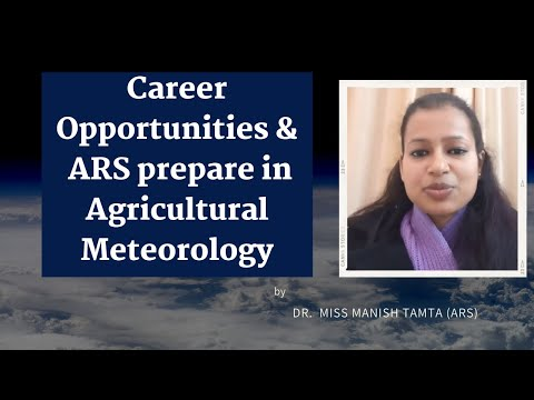 Career Opportunities in Agricultural Meteorology by Miss Manish Tamta (ARS)