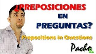 Cómo utilizar preposiciones en preguntas - Prepositions in Questions