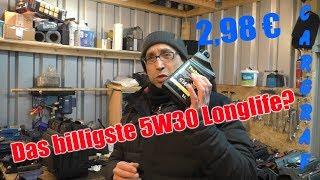 Das billigste Longlife 5W30 Motoröl ever? Was kann das Zeug? Sinn oder Unsinn?