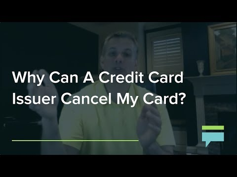Why Can Credit Card Issuer Cancel My Card
