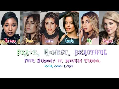 Fifth Harmony - Brave, Honest, Beautiful  ft. Meghan Trainor (Color Coded Lyrics)