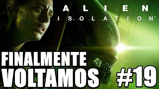 Alien Isolation - O Final da Saga do Remédio da Taylor (Série - Parte 19)