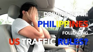 Driving in the PHILIPPINES following US Traffic Rules | VLOG