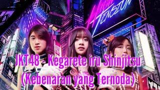 Gambar cover [AUDIO LYRICS] JKT48 - Kegarete iru Shinjitsu (Kebenaran yang Ternoda)